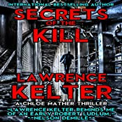 Secrets of the Kill: A Chloe Mather Thriller, Book 1 | Lawrence Kelter