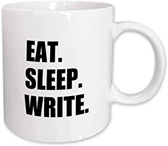 3dRose mug_180459_1 Eat Sleep Write-Black Text-Writing Fan-Writer Gifts-Fun Funny, Ceramic Mug, 11-Ounce