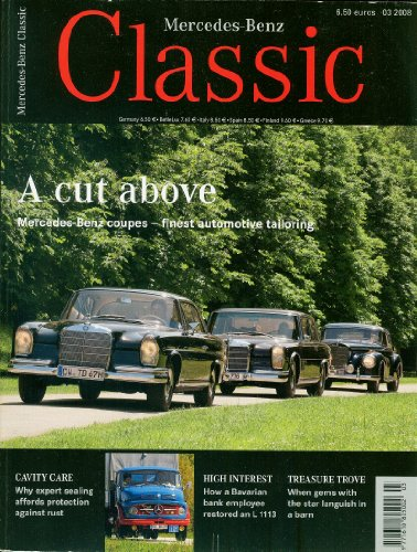 (Mercedes-Benz Classic, 03 2008 (Fall 2008): Three Classic Coupes; L 1113 Truck Restoration; From Achensee to Tegernsee in a Type 320; 1964 Oriental Journey in an Adenauer; Benz Teardrop Car; StarDrive Poland 2008)