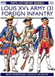 Louis XV's Army (3) : Foreign Infantry and Artillery (Men-At-Arms Series, 304)
