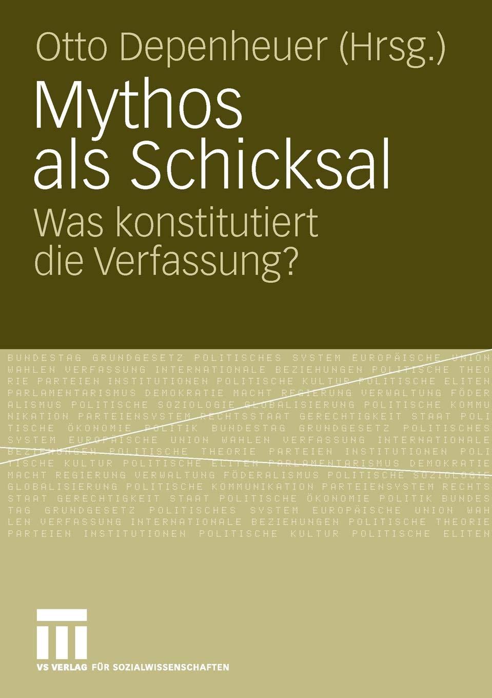 Mythos als Schicksal: Was konstitutiert die Verfassung? (German Edition)
