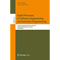 Agile Processes, in Software Engineering, and Extreme Programming: 17th International Conference, XP 2016, Edinburgh, UK, May 24-27, 2016, Proceedings ... Notes in Business Information Processing)