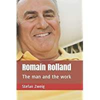 Romain Rolland: The man and the work