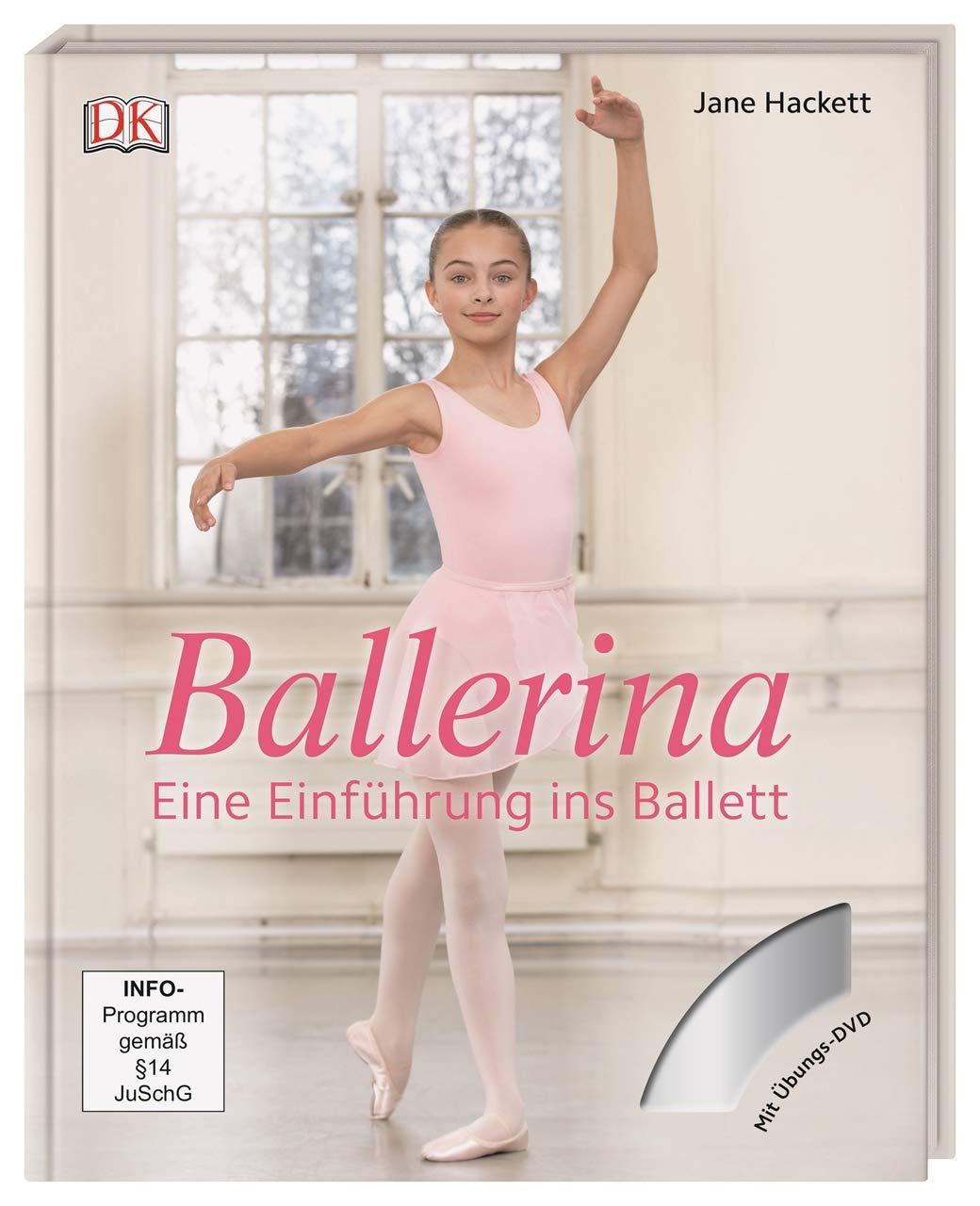 Ballerina Eine Einführung Ins Ballett Mit Dvd Amazon De Hackett Jane Bücher