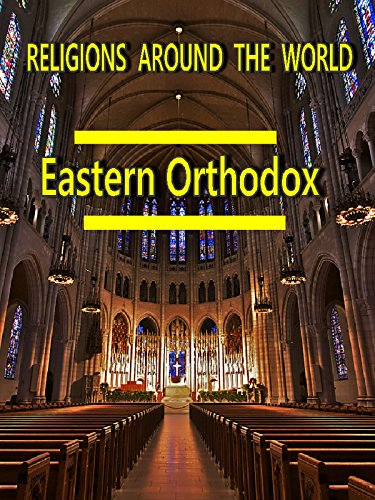 Religions Around the World - Eastern Orthodox