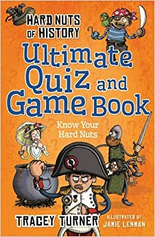 Book Hard Nuts of History Ultimate Quiz and Game Book (Hard Nut of History) by Tracey Turner (2015-07-02)