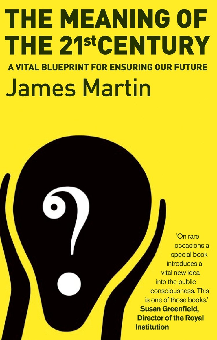 The meaning of the 21st century a vital blueprint for ensuring our the meaning of the 21st century a vital blueprint for ensuring our future amazon james martin 9781903919866 books malvernweather Images