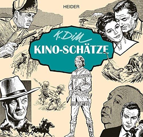 K. Dill - Kino-Schätze Gebundenes Buch – 1. November 2015 Joachim Sauer K. Dill - Kino-Schätze Heider 387314493X