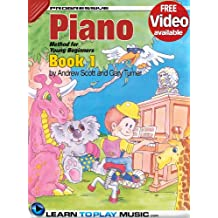 Piano Lessons for Kids - Book 1: How to Play Piano for Kids (Free Video Available) (Progressive Young Beginner)