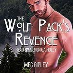 The Wolf Pack's Revenge: Packs of the Pacific Northwest, Book 3 | Meg Ripley