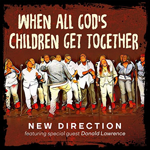 When All God's Children Get Together (feat. Donald Lawrence)