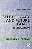 img - for Self-Efficacy and Future Goals in Education (Ed Psych Insights) book / textbook / text book