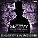 McLevy: The Collected Editions, Series 9 & 10: Eight Episodes of the BBC Radio 4 Crime Drama Series Radio/TV Program by David Ashton Narrated by Siobhan Redmond, Brian Cox