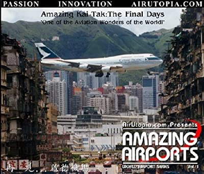 AirUtopia : Hong Kong Kai Tak Airport Video DVD: The Final Days (Airport, airliner, plane, airplane, aircraft FILM) by Aviation Data Corp.