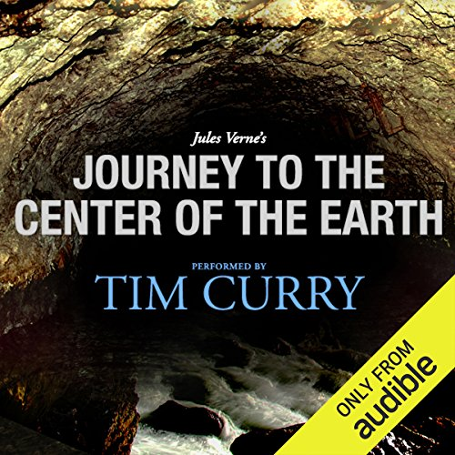 Journey to the Center of the Earth: A Signature Performance by Tim Curry by Audible Studios