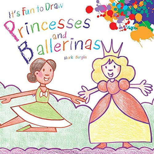 It's Fun to Draw Princesses and Ballerinas (For Kids Stories Princess)