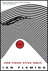 For Your Eyes Only (James Bond Book 8)