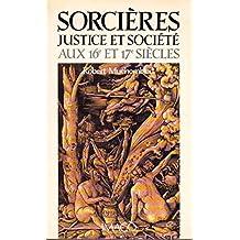 Sorcières, justice et société aux 16e et 17e siècles