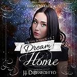Dream Home: Dream Series | J.J. DiBenedetto
