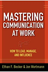 Mastering Communication at Work: How to Lead, Manage, and Influence Hardcover