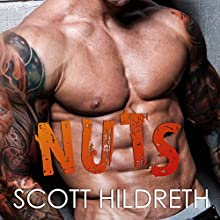 Nuts Audiobook by Scott Hildreth Narrated by Raquel Harris, Biff Summers