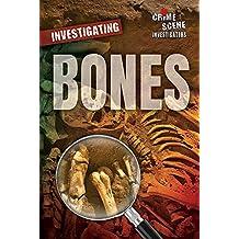 Investigating Bones (Crime Scene Investigations)