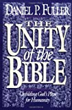 The Unity of the Bible, Daniel P. Fuller, 0310234042