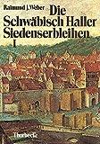 img - for Die Schwabisch Haller Siedenserbleihen: Studien Zur Rechtsnatur Und Zur Besitzgeschichte (Forschungen Aus Wurttembergisch Franken) (German Edition) book / textbook / text book