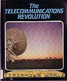 The Telecommunications Revolution, Graham Storrs, 0531180158