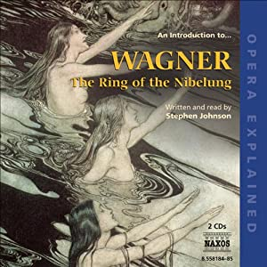 Ring of the Nibelung: Opera Explained Audiobook