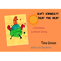 Levi's Lorikeets Beat the Heat (Rainbow Lorikeet Stories Book 1)
