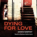 Dying for Love | Gwen Moffat