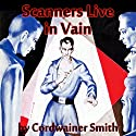 Scanners Live in Vain Audiobook by Cordwainer Smith Narrated by Christopher Strong
