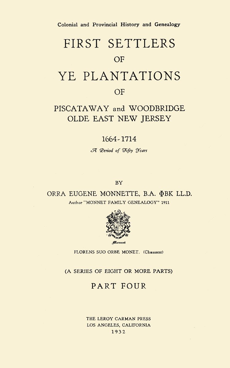 First Settlers of Ye Plantation of Piscataway and Woodbridge, Olde East New Jersey, 1664 -- 1714; (Part Four) ebook