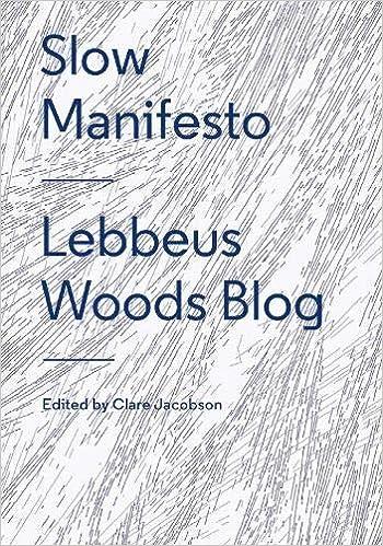 Slow Manifesto: Lebbeus Woods Blog: Amazon.es: Clare ...