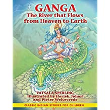 Ganga: The River that Flows from Heaven to Earth