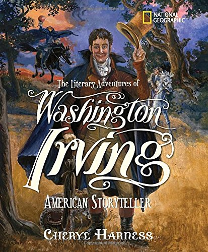 The Literary Adventures of Washington Irving: American Storyteller (Cheryl Harness Histories) ebook