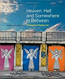 Heaven, Hell And Somewhere In Between: Portuguese Popular Art