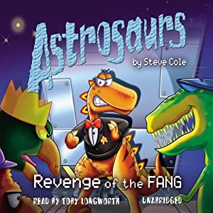 Astrosaurs: Revenge of the Fang Audiobook