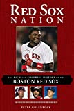 Red Sox Nation: The Rich and Colorful History of the Boston Red Sox