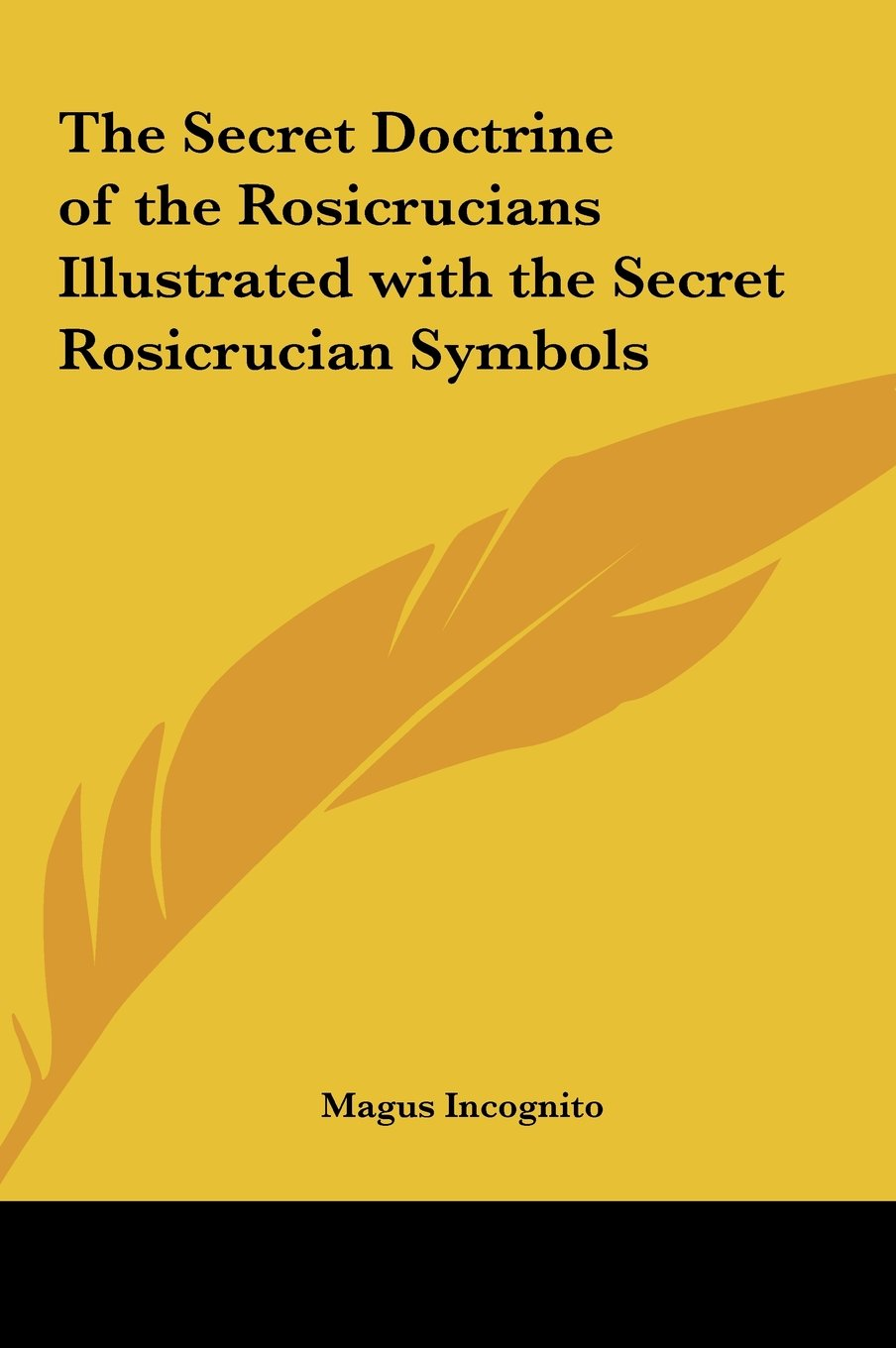 The Secret Doctrine of the Rosicrucians Illustrated with the Secret Rosicrucian Symbols pdf