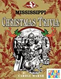 Mississippi Classic Christmas Trivia, Carole Marsh, 0635014157