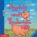 Die schönsten Geschichten von Piggeldy und Frederick (Piggeldy und Frederick) Hörbuch von Elke Loewe, Dieter Loewe Gesprochen von: Robert Missler