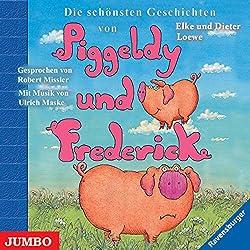 Die schönsten Geschichten von Piggeldy und Frederick (Piggeldy und Frederick)