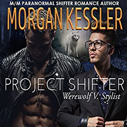 Project Shifter: Werewolf V. Stylist (MM Mpreg Paranormal Romance)