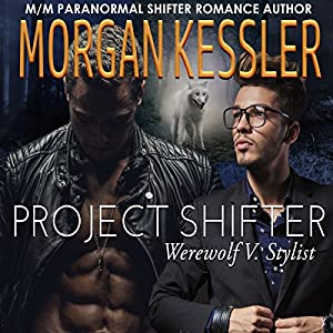 Project Shifter: Werewolf V. Stylist (MM Mpreg Paranormal Romance) Audiobook