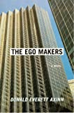 The Ego Makers, Donald Evertt Axinn, 1559703369
