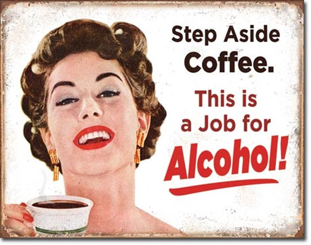 Step Aside Coffee, This is a Job For Alcohol Tin Collectible Sign Ephemera Gift