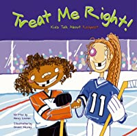 Treat Me Right!: Kids Talk About