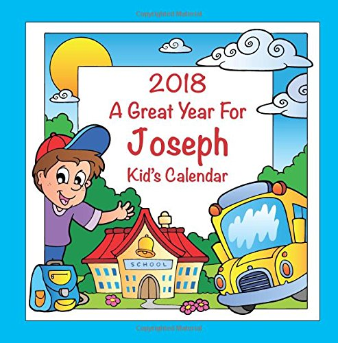 2018 - A Great Year for Joseph Kid's Calendar (Personalized Books for Children) ebook
